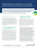 Industry Brief 3 Digital Health Considerations for Connected Device or Software as a Medical Device Leaders